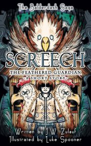 Screech The Feathered Guardian - A Balderdash Saga Short Story